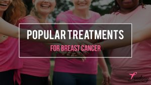 Popular Treatments for Breast Cancer