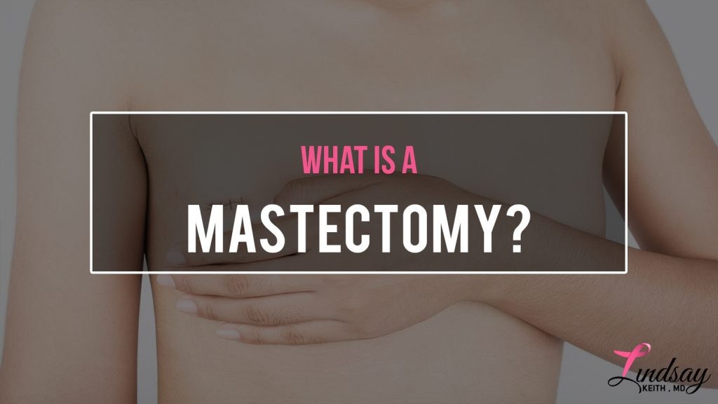 What is a Mastectomy?